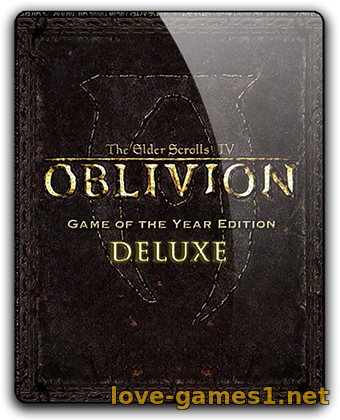 Обложка The Elder Scrolls IV: Oblivion - Game of the Year Edition Deluxe (2009) PC | RePack от qoob