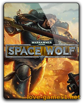 Обложка Warhammer 40,000: Space Wolf - Deluxe Edition (2017) PC | RePack от qoob